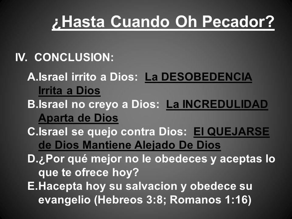 ¿Hasta Cuando Oh Pecador. IV.
