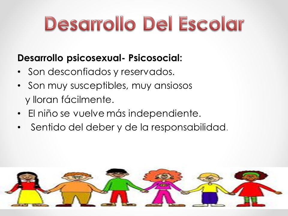 Desarrollo psicosexual- Psicosocial: Son desconfiados y reservados. Son muy susceptibles, muy ansiosos y lloran fácilmente. El niño se vuelve más inde