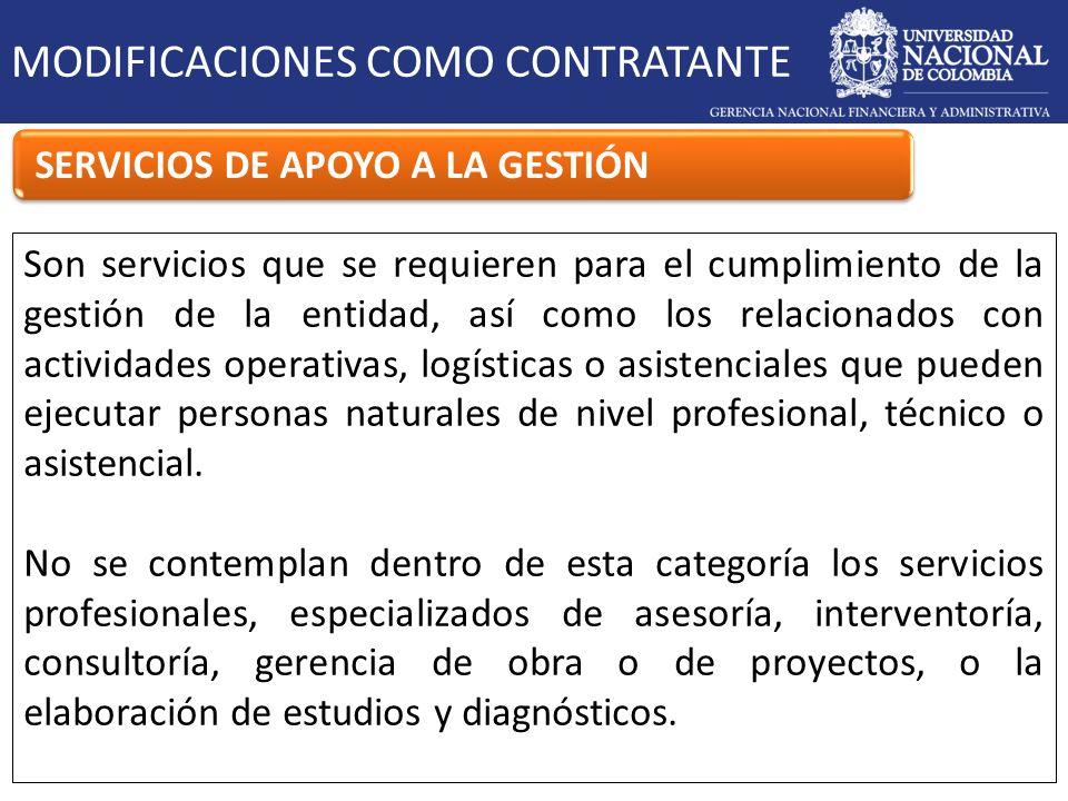 MODIFICACIONES COMO CONTRATANTE SERVICIOS DE APOYO A LA GESTIÓN Son servicios que se requieren para el cumplimiento de la gestión de la entidad, así c