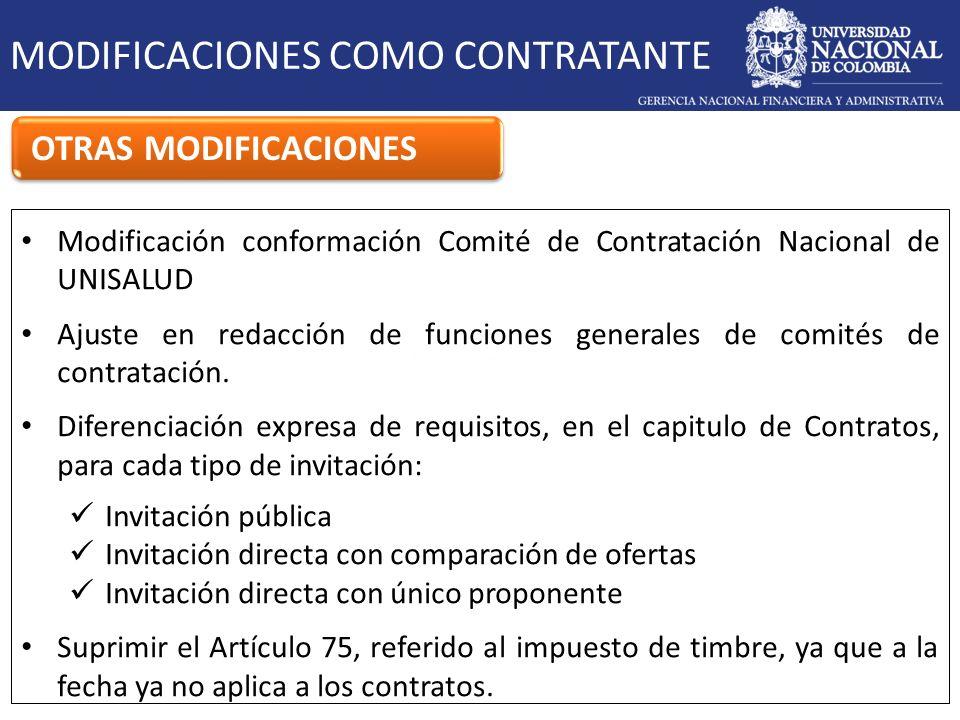 MODIFICACIONES COMO CONTRATANTE OTRAS MODIFICACIONES Modificación conformación Comité de Contratación Nacional de UNISALUD Ajuste en redacción de func