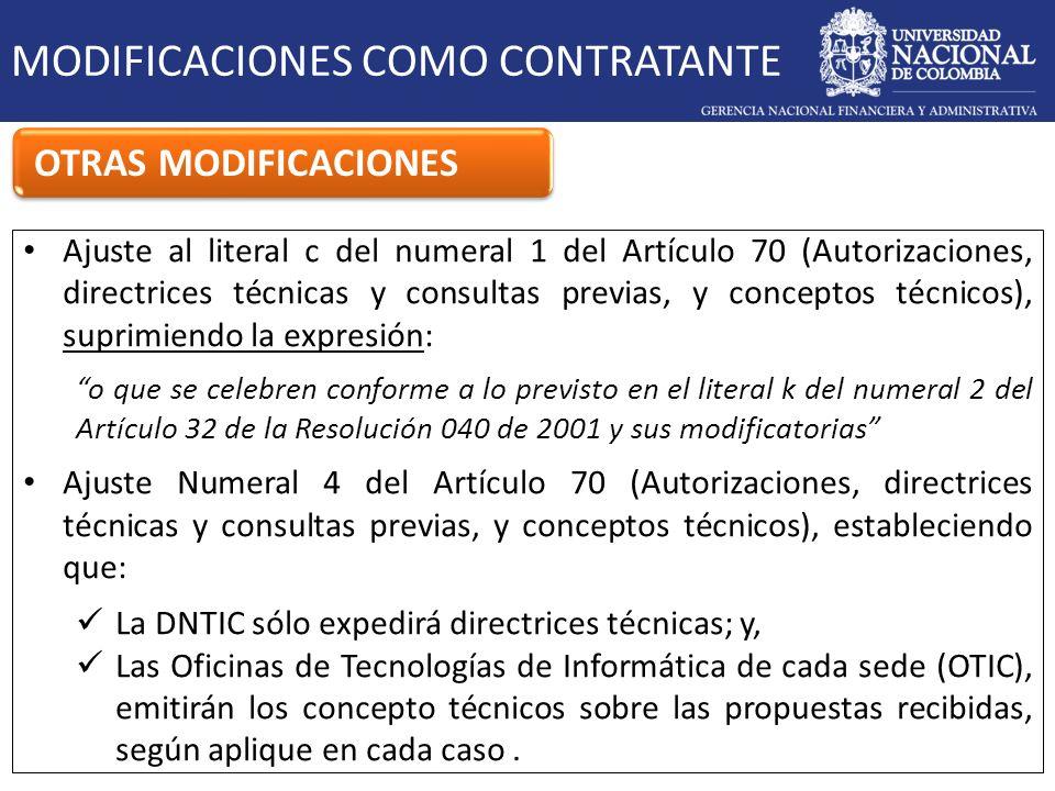 MODIFICACIONES COMO CONTRATANTE OTRAS MODIFICACIONES Ajuste al literal c del numeral 1 del Artículo 70 (Autorizaciones, directrices técnicas y consult