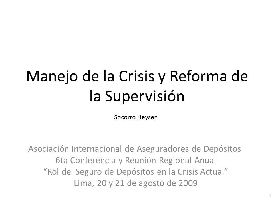 Manejo de la Crisis y Reforma de la Supervisión Asociación Internacional de Aseguradores de Depósitos 6ta Conferencia y Reunión Regional Anual Rol del