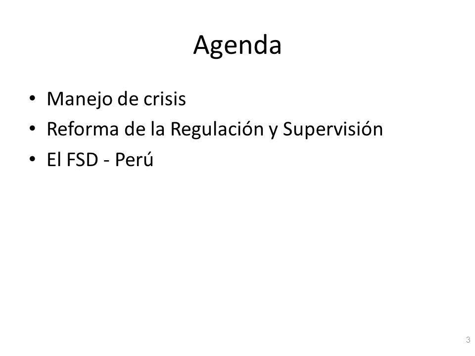 Agenda Manejo de crisis Reforma de la Regulación y Supervisión El FSD - Perú 3