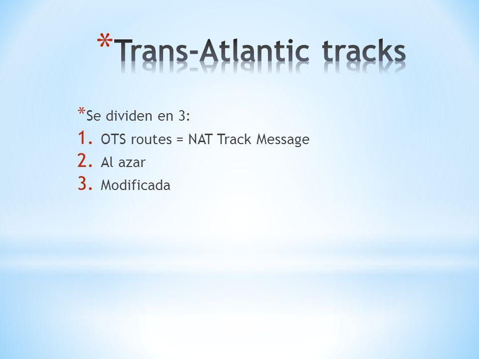 * Se dividen en 3: 1. OTS routes = NAT Track Message 2. Al azar 3. Modificada