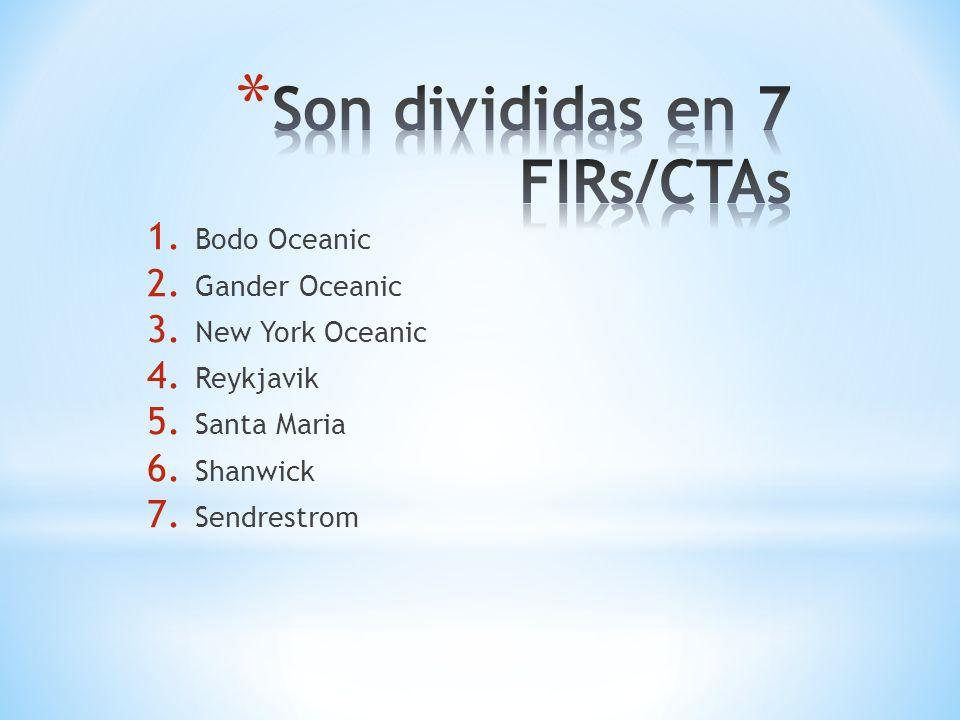 1. Bodo Oceanic 2. Gander Oceanic 3. New York Oceanic 4. Reykjavik 5. Santa Maria 6. Shanwick 7. Sendrestrom