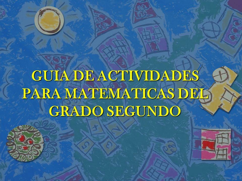 GUIA DE ACTIVIDADES PARA MATEMATICAS DEL GRADO SEGUNDO
