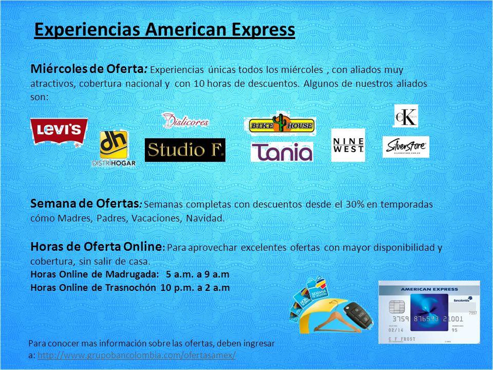 Experiencias American Express Miércoles de Oferta: Experiencias únicas todos los miércoles, con aliados muy atractivos, cobertura nacional y con 10 horas de descuentos.