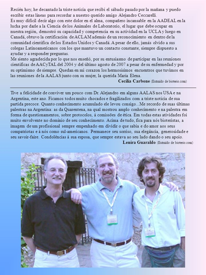 Recién hoy, he decantado la triste noticia que recibí el sábado pasado por la mañana y puedo escribir estas líneas para recordar a nuestro querido amigo Alejandro Ceccarelli.