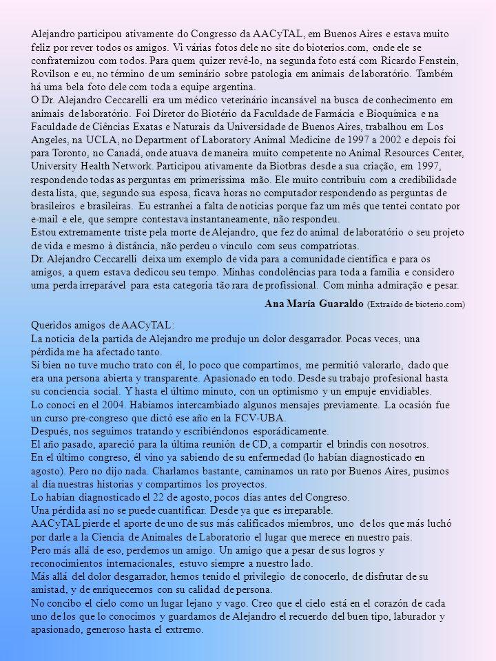 Alejandro participou ativamente do Congresso da AACyTAL, em Buenos Aires e estava muito feliz por rever todos os amigos. Vi várias fotos dele no site