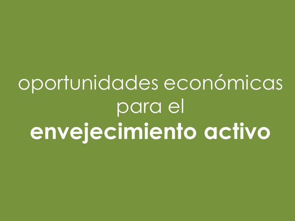 oportunidades económicas para el envejecimiento activo