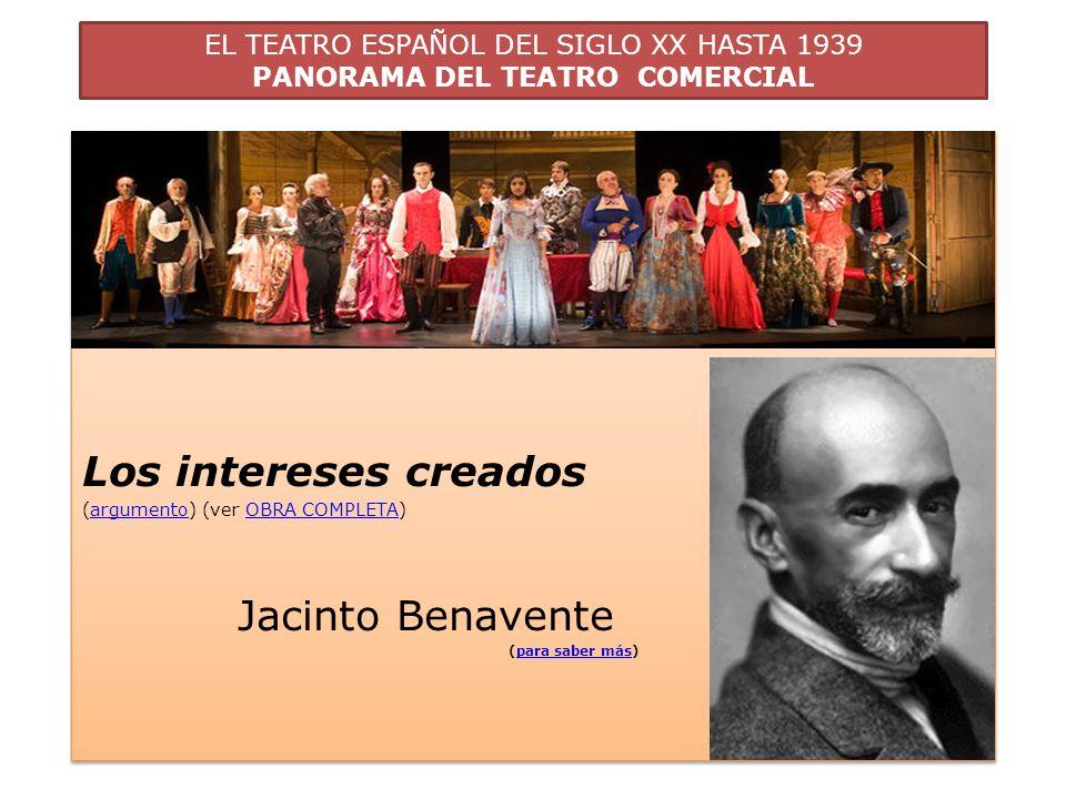 EL TEATRO ESPAÑOL DEL SIGLO XX HASTA 1939 PANORAMA DEL TEATRO COMERCIAL B.