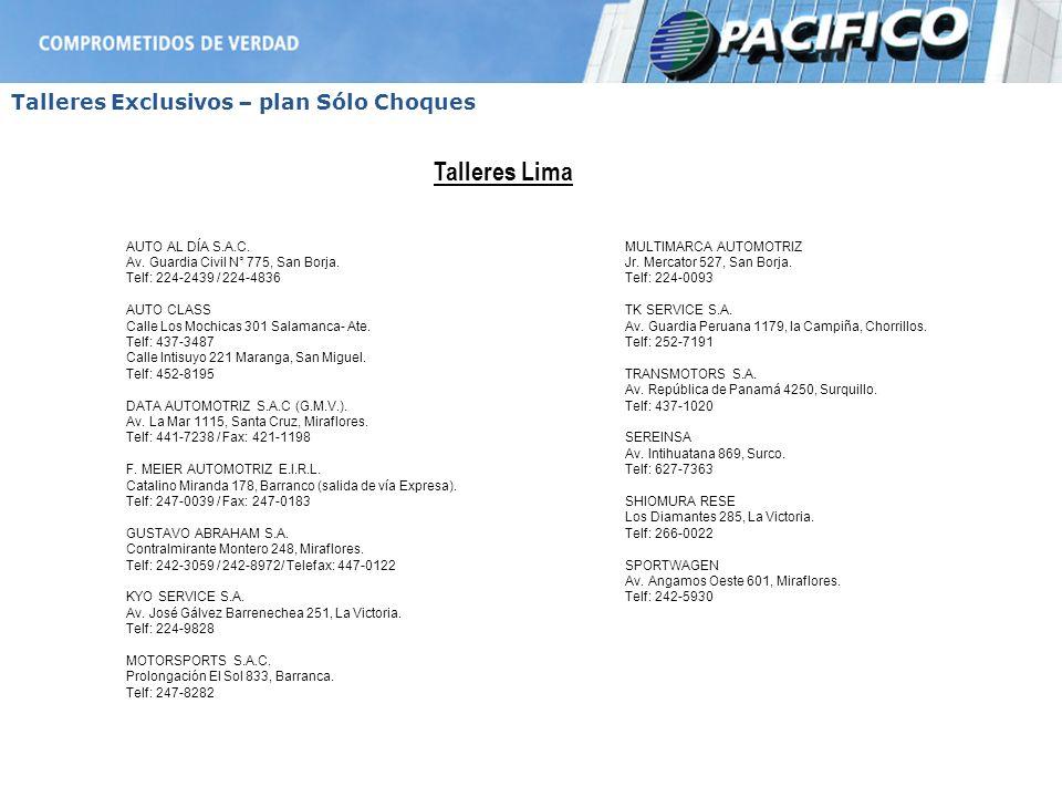 Talleres Lima Talleres Exclusivos – plan Sólo Choques AUTO AL DÍA S.A.C. Av. Guardia Civil N° 775, San Borja. Telf: 224-2439 / 224-4836 AUTO CLASS Cal