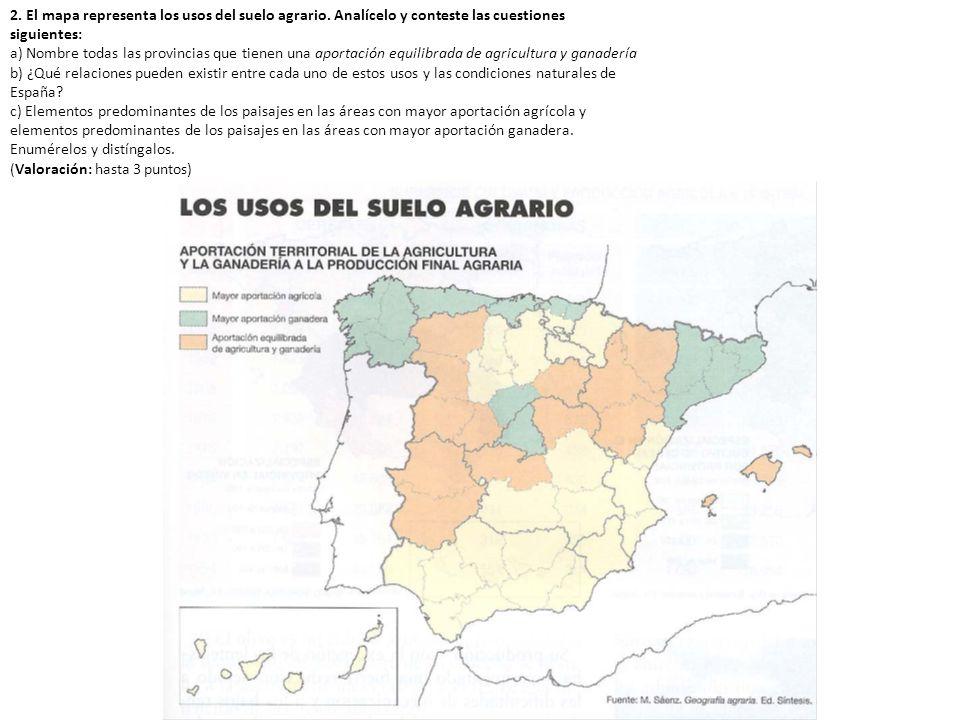 2. El mapa representa los usos del suelo agrario. Analícelo y conteste las cuestiones siguientes: a) Nombre todas las provincias que tienen una aporta