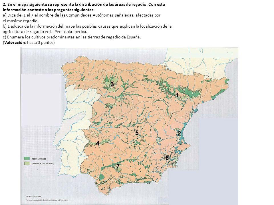 2. En el mapa siguiente se representa la distribución de las áreas de regadío. Con esta información conteste a las preguntas siguientes: a) Diga del 1