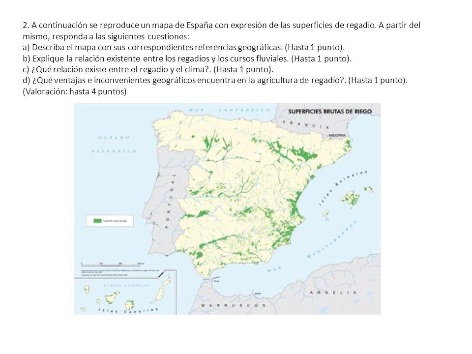 2. A continuación se reproduce un mapa de España con expresión de las superficies de regadío. A partir del mismo, responda a las siguientes cuestiones