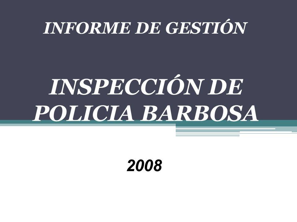 INFORME DE GESTIÓN INSPECCIÓN DE POLICIA BARBOSA 2008