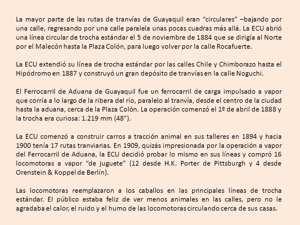Mientras tanto, una nueva compañía, la Empresa de Luz y Fuerza Eléctrica, había sido fundada en 1904 para proporcionar electricidad a Guayaquil.