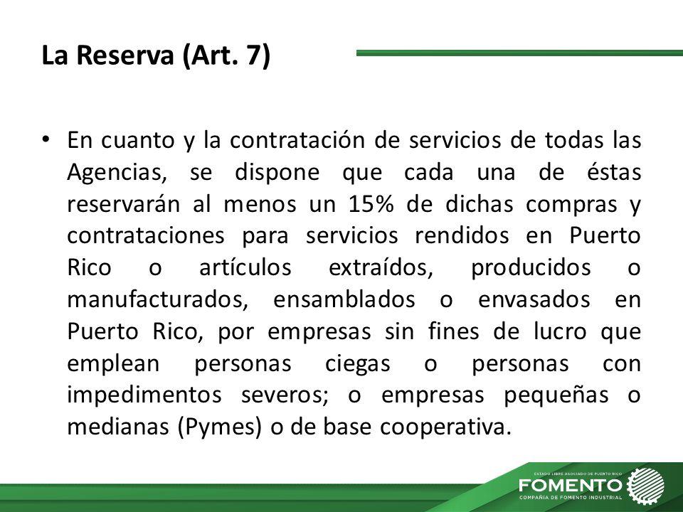 La Reserva (Art. 7) En cuanto y la contratación de servicios de todas las Agencias, se dispone que cada una de éstas reservarán al menos un 15% de dic