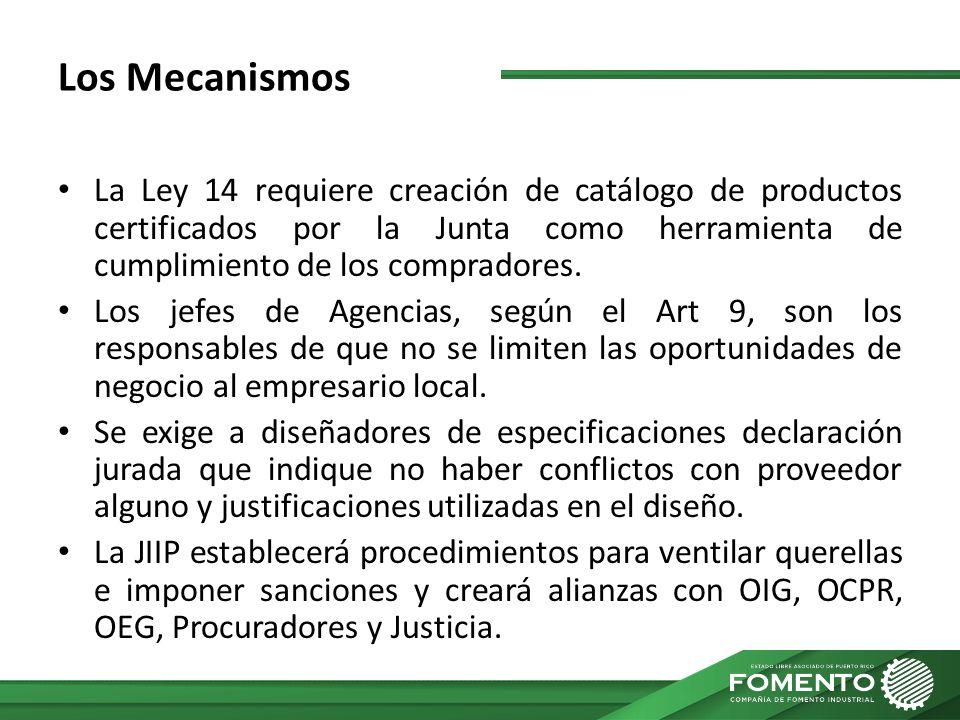 Los Mecanismos La Ley 14 requiere creación de catálogo de productos certificados por la Junta como herramienta de cumplimiento de los compradores. Los