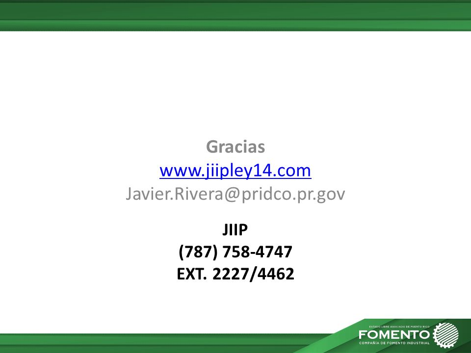 JIIP (787) 758-4747 EXT. 2227/4462 Gracias www.jiipley14.com Javier.Rivera@pridco.pr.gov