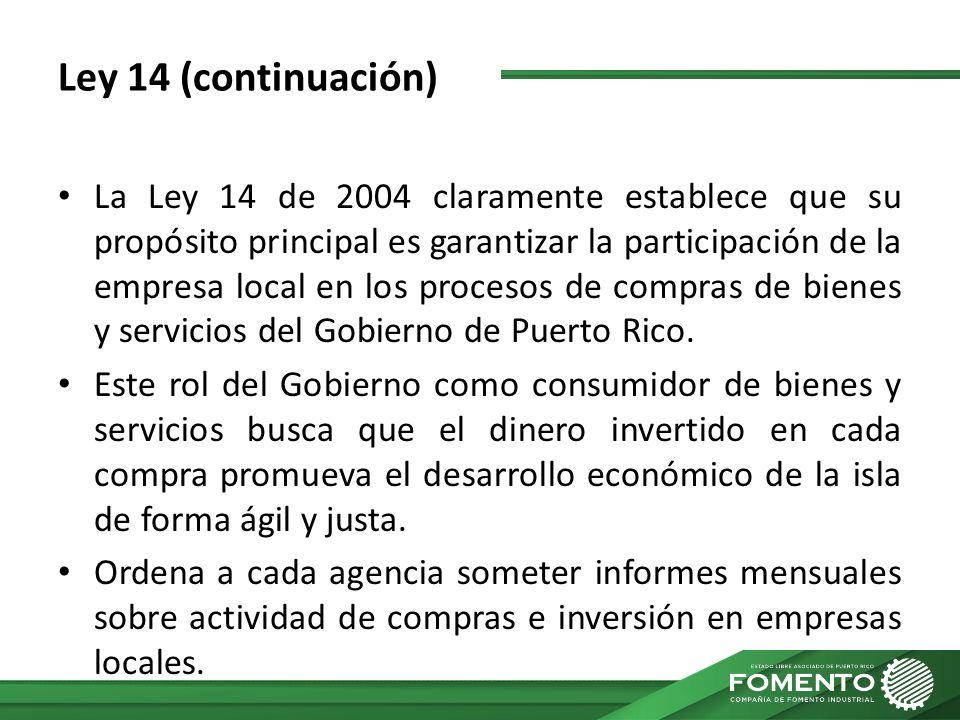 Ley 14 (continuación) La Ley 14 de 2004 claramente establece que su propósito principal es garantizar la participación de la empresa local en los proc