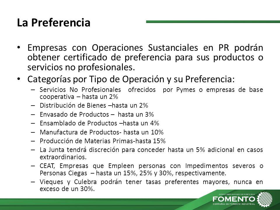 La Preferencia Empresas con Operaciones Sustanciales en PR podrán obtener certificado de preferencia para sus productos o servicios no profesionales.