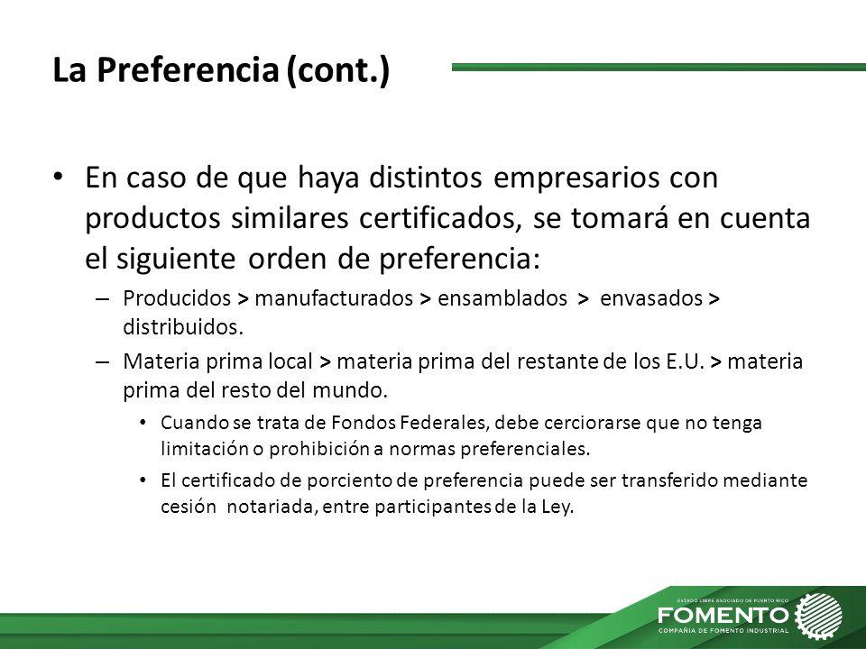 La Preferencia (cont.) En caso de que haya distintos empresarios con productos similares certificados, se tomará en cuenta el siguiente orden de prefe