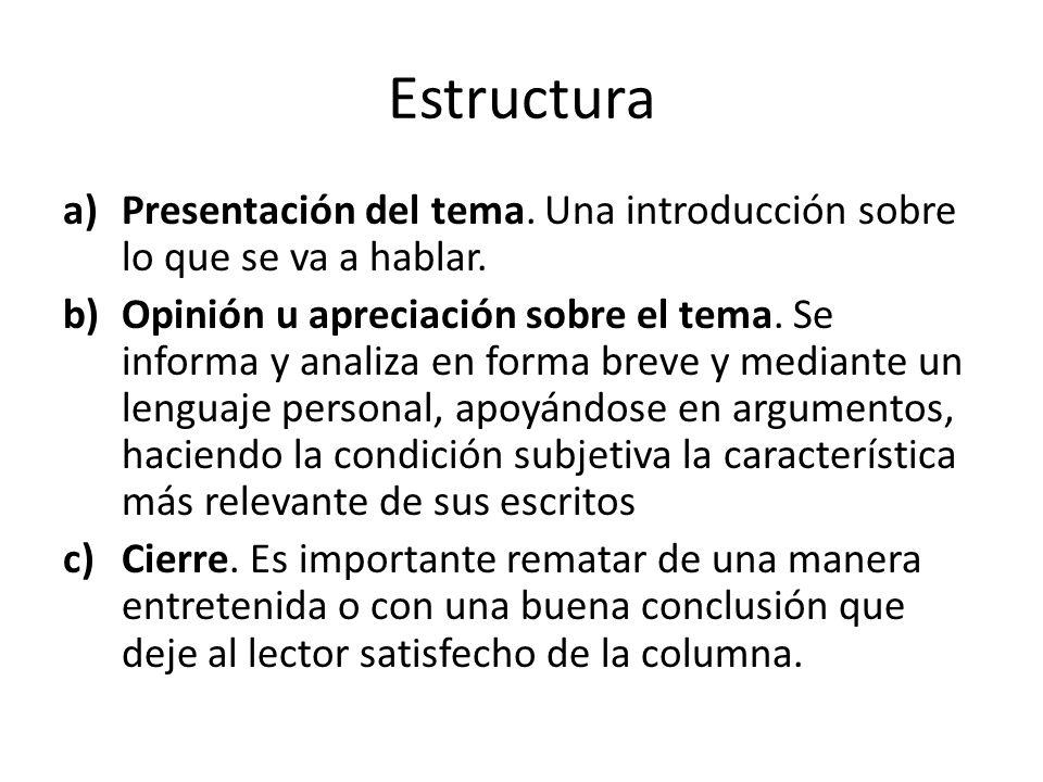 Estructura a)Presentación del tema.Una introducción sobre lo que se va a hablar.