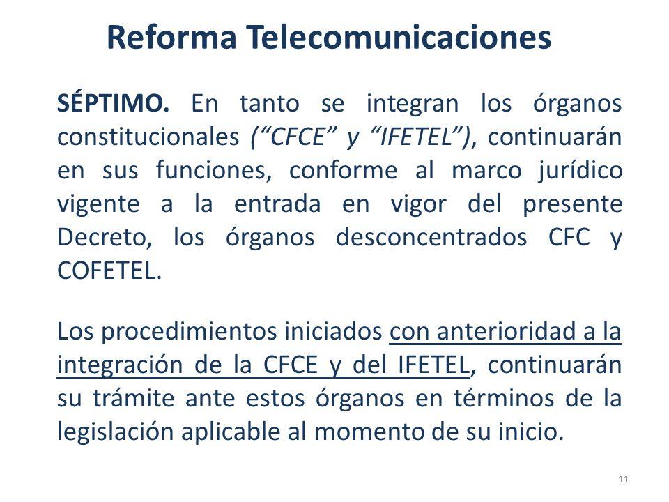 Reforma Telecomunicaciones SÉPTIMO.