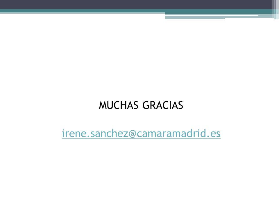 MUCHAS GRACIAS irene.sanchez@camaramadrid.es