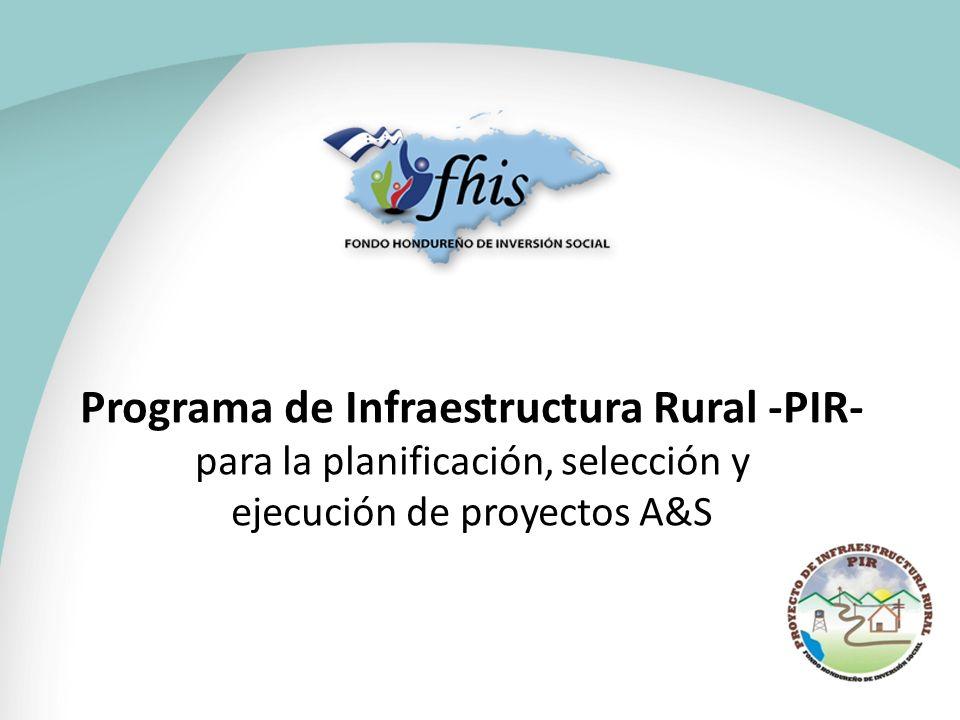 Programa de Infraestructura Rural -PIR- para la planificación, selección y ejecución de proyectos A&S