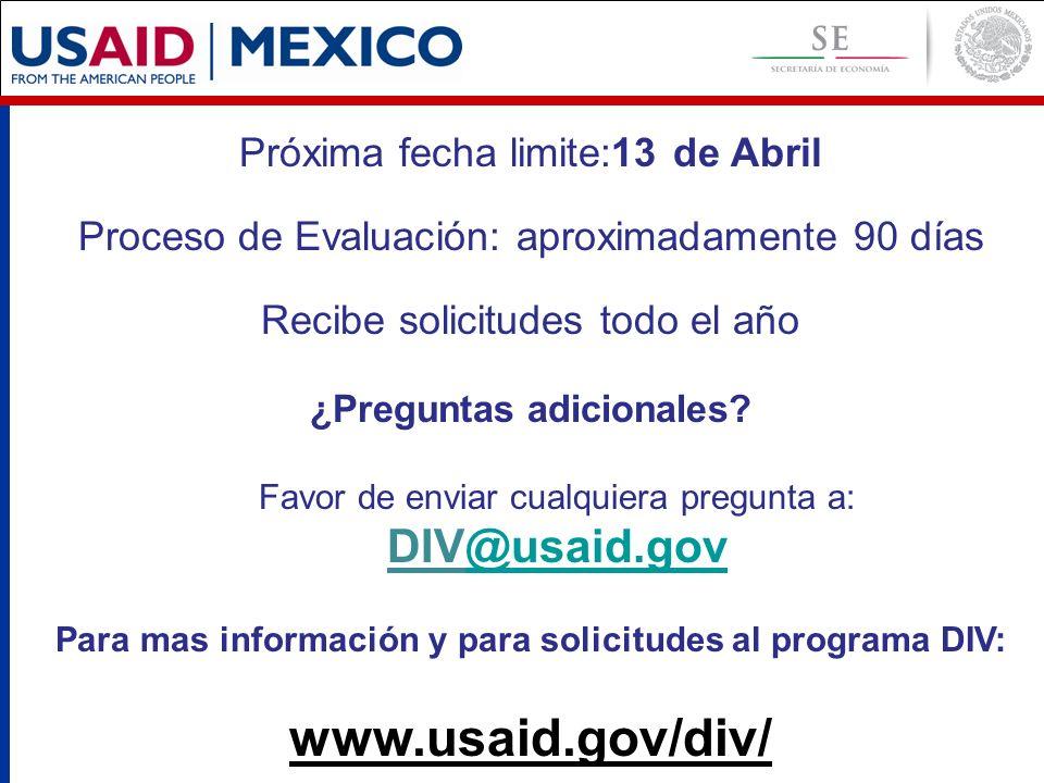 Próxima fecha limite:13 de Abril Proceso de Evaluación: aproximadamente 90 días Recibe solicitudes todo el año ¿Preguntas adicionales.