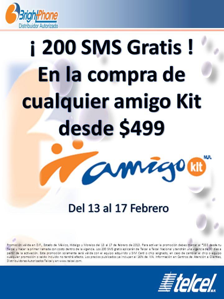 Promoción válida en D.F., Estado de México, Hidalgo y Morelos del 13 al 17 de febrero de 2013. Para activar la promoción debes marcar al *333 desde tu
