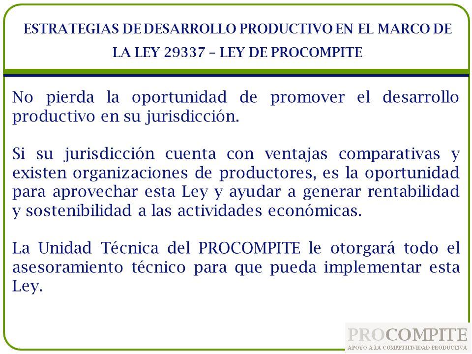 PROCOMPITE APOYO A LA COMPETITIVIDAD PRODUCTIVA ESTRATEGIAS DE DESARROLLO PRODUCTIVO EN EL MARCO DE LA LEY 29337 – LEY DE PROCOMPITE Ing.