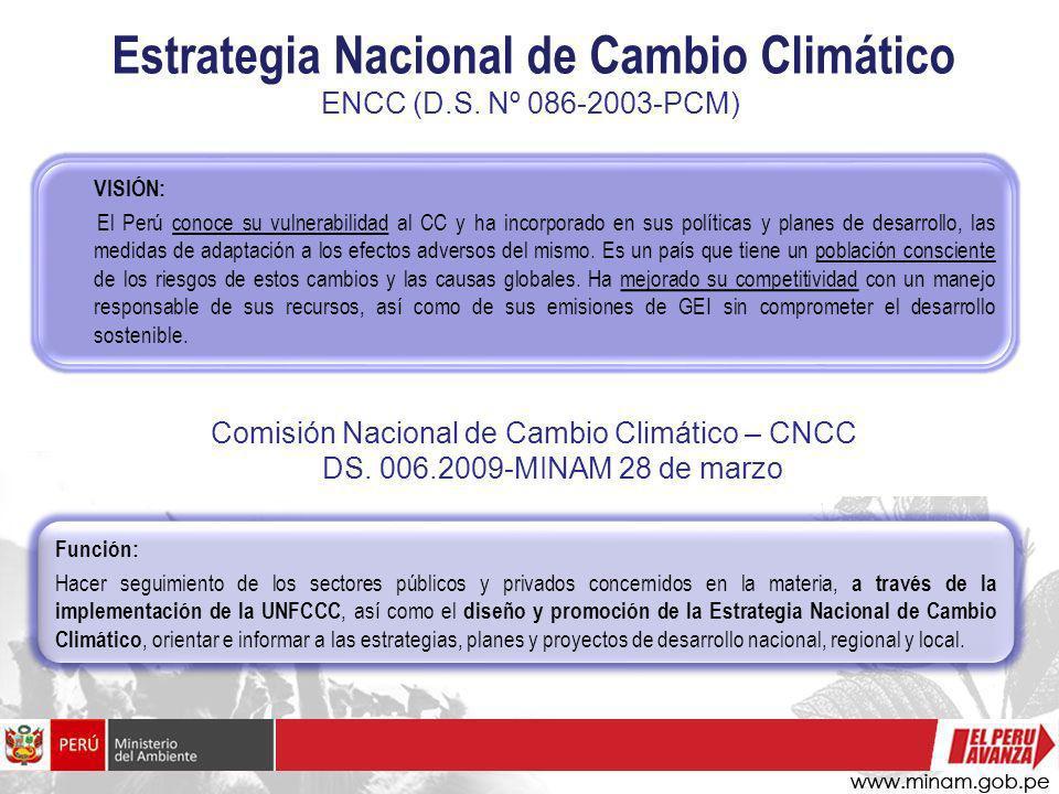VISIÓN: El Perú conoce su vulnerabilidad al CC y ha incorporado en sus políticas y planes de desarrollo, las medidas de adaptación a los efectos adver
