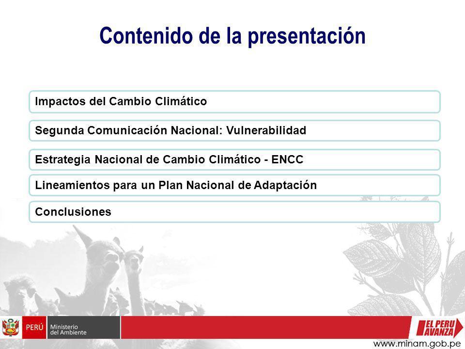 Contenido de la presentación Impactos del Cambio Climático Segunda Comunicación Nacional: Vulnerabilidad Lineamientos para un Plan Nacional de Adaptac