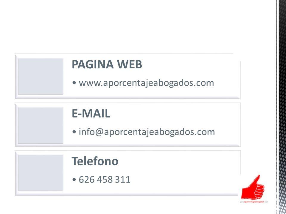 PAGINA WEB www.aporcentajeabogados.com E-MAIL info@aporcentajeabogados.com Telefono 626 458 311