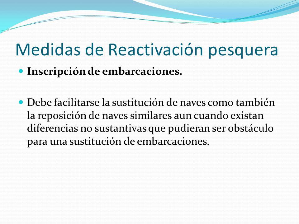 Medidas de Reactivación pesquera Inscripción de embarcaciones.