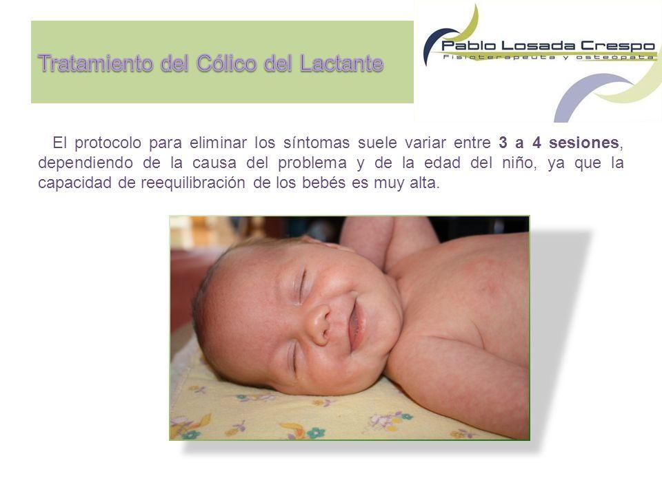 El protocolo para eliminar los síntomas suele variar entre 3 a 4 sesiones, dependiendo de la causa del problema y de la edad del niño, ya que la capacidad de reequilibración de los bebés es muy alta.