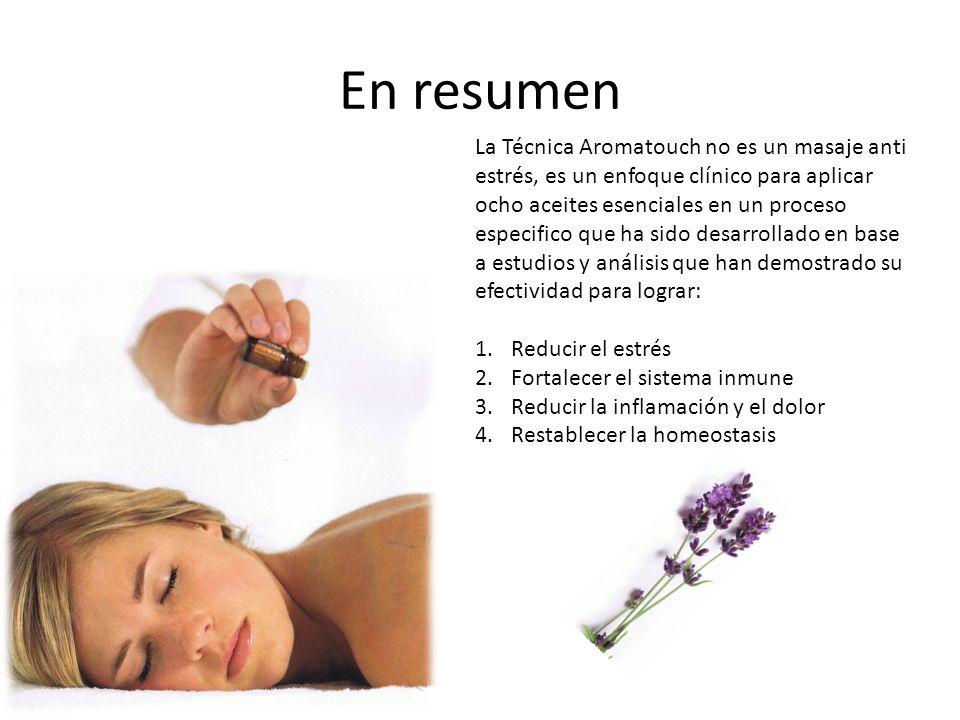 En resumen La Técnica Aromatouch no es un masaje anti estrés, es un enfoque clínico para aplicar ocho aceites esenciales en un proceso especifico que