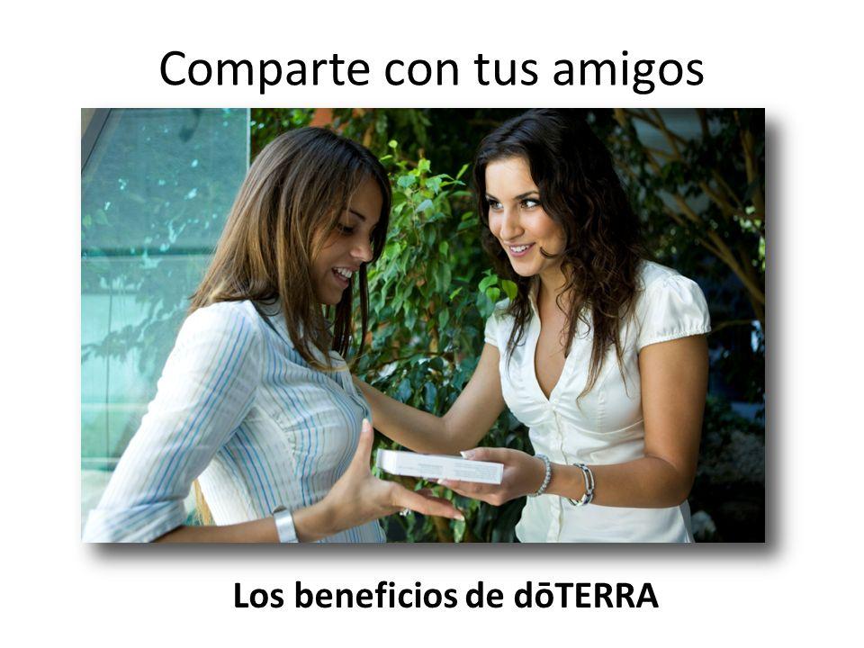 Comparte con tus amigos Los beneficios de dōTERRA
