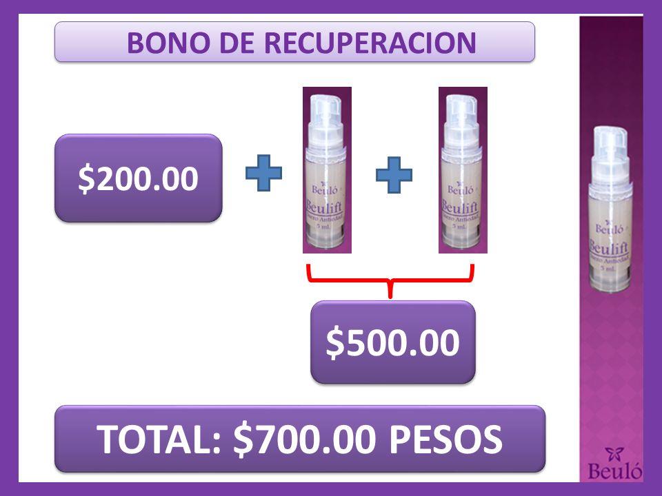 $200.00 $500.00 TOTAL: $700.00 PESOS BONO DE RECUPERACION