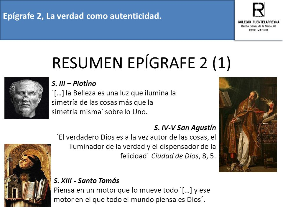 Epígrafe 2, La verdad como autenticidad. RESUMEN EPÍGRAFE 2 (1) S. IV-V San Agustín `El verdadero Dios es a la vez autor de las cosas, el iluminador d