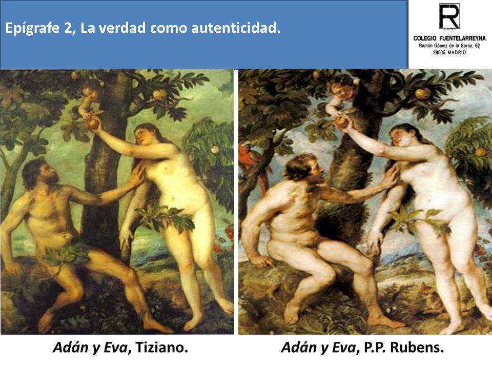 Epígrafe 2, La verdad como autenticidad. Adán y Eva, Tiziano.Adán y Eva, P.P. Rubens.