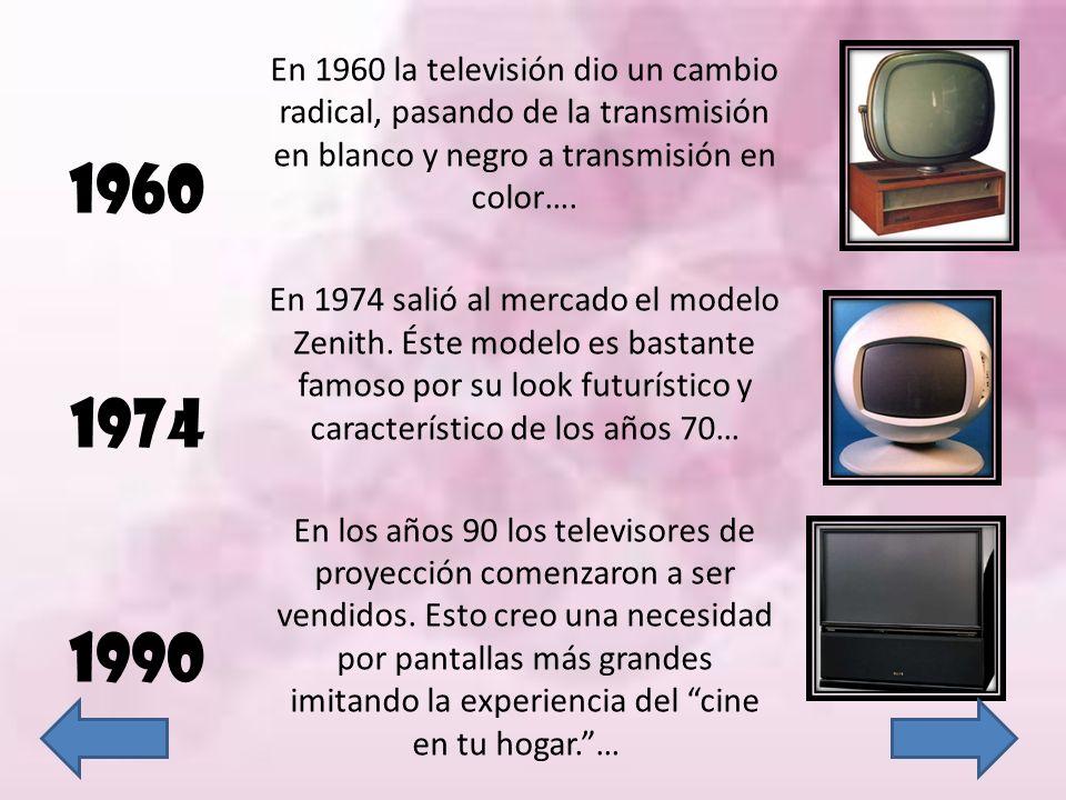 1960 1974 1990 En 1960 la televisión dio un cambio radical, pasando de la transmisión en blanco y negro a transmisión en color…. En 1974 salió al merc