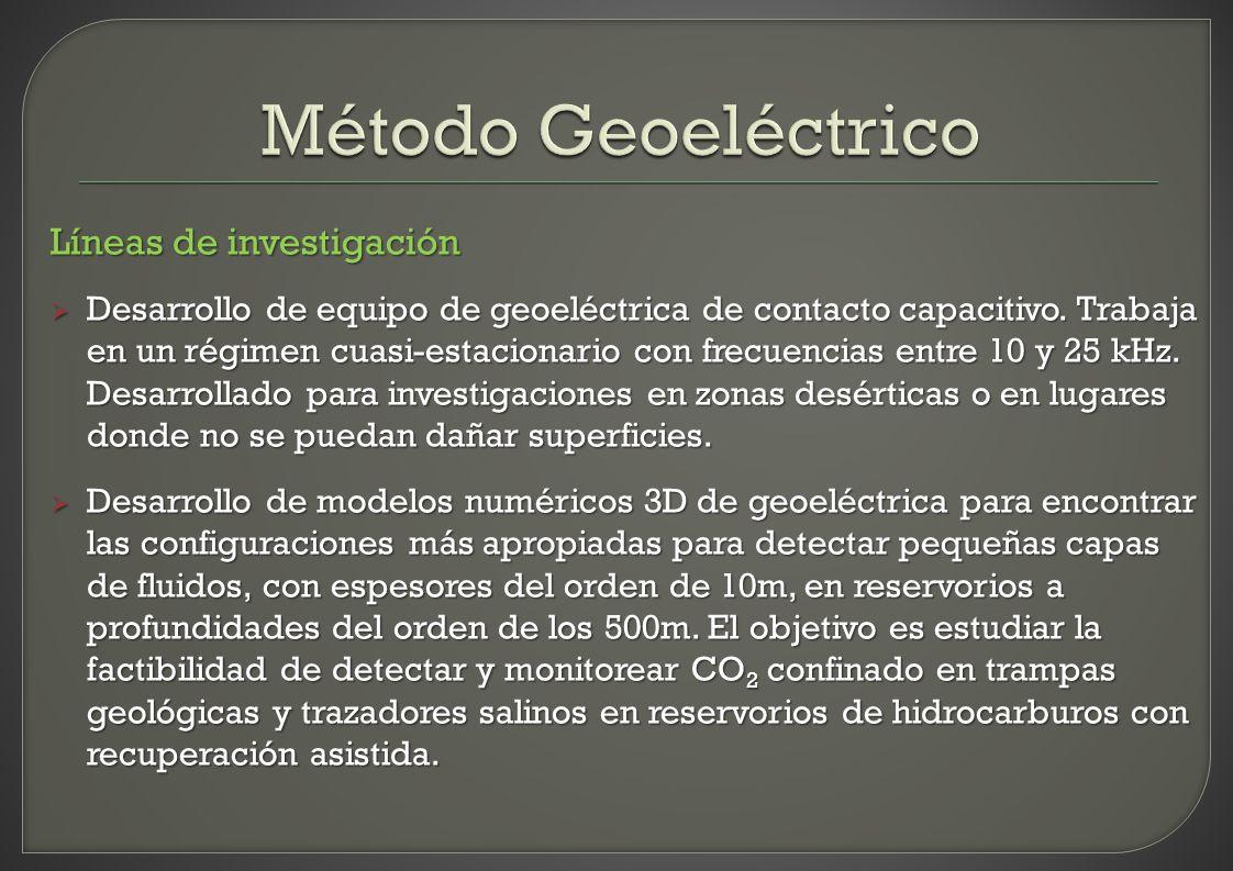 Líneas de investigación Desarrollo de equipo de geoeléctrica de contacto capacitivo. Trabaja en un régimen cuasi-estacionario con frecuencias entre 10