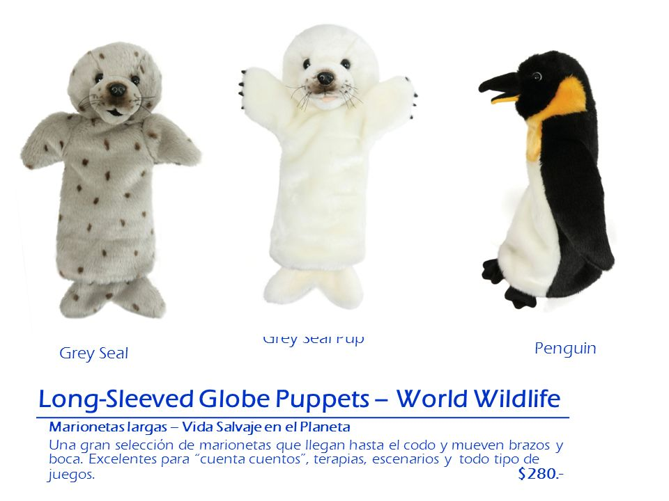 Grey Seal Pup Grey Seal Long-Sleeved Globe Puppets – World Wildlife Penguin Marionetas largas – Vida Salvaje en el Planeta Una gran selección de mario