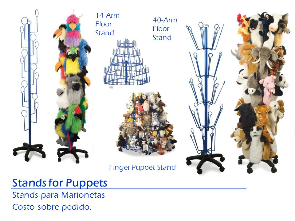 Stands for Puppets Stands para Marionetas Costo sobre pedido. Finger Puppet Stand 14-Arm Floor Stand 40-Arm Floor Stand