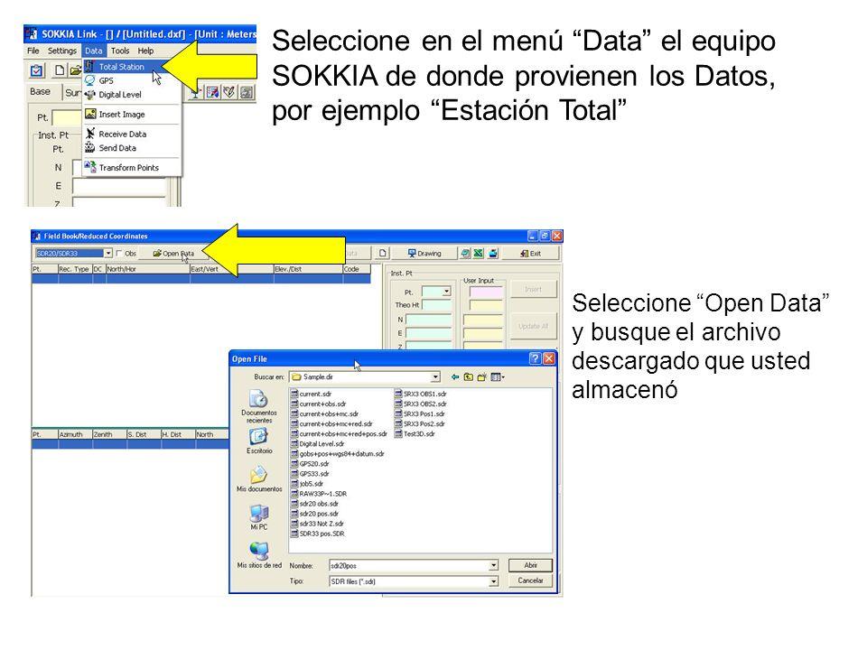 Seleccione en el menú Data el equipo SOKKIA de donde provienen los Datos, por ejemplo Estación Total Seleccione Open Data y busque el archivo descargado que usted almacenó