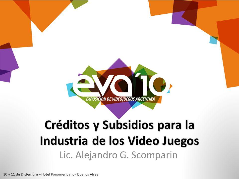 Créditos y Subsidios para la Industria de los Video Juegos Lic.